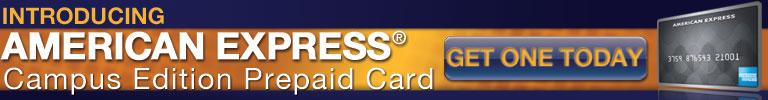 Introducing American Express Campus Edition Prepaid Cards.  Click this ad to get one today.